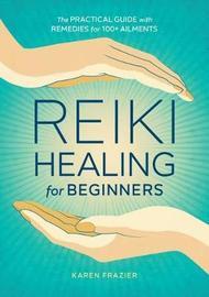 Reiki Healing for Beginners by Karen Frazier
