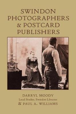 Swindon Photographers and Postcard Publishers by Darryl Moody