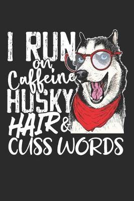 Caffeine Husky Hair & Cuss Words by Values Tees