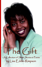 The Gift - A Collection of Short Stories & Poems by Lisa Eddie-Rimpson image