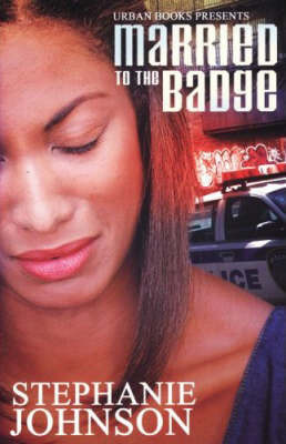 Married to the Badge by Stephanie Johnson image