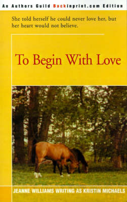 To Begin with Love by Kristin Michaels image