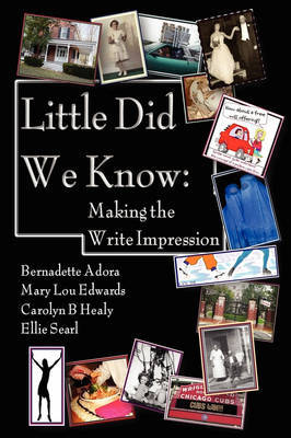 Little Did We Know: Making the Write Impression by E Searl, B Adora, ML Edwards, CB Healy image