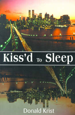 Kiss'd to Sleep by Donald Krist