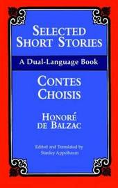 Selected Short Stories =: Contes Choisis : a Dual Language Book by Honore de Balzac
