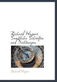 Richard Wagner Samtliche Schriften Und Dichtungen by Richard Wagner
