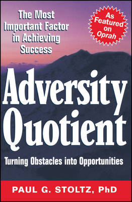 Adversity Quotient by Paul G. Stoltz