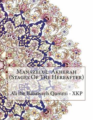 Manazelul Akherah (Stages of the Hereafter) by Ali Ibn Babawayh Qummi - Xkp image