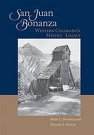 San Juan Bonanza by Duane A Smith