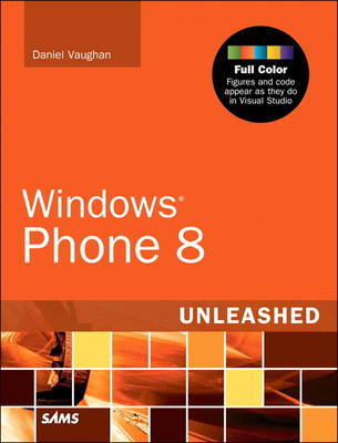 Windows Phone 8 Unleashed by Daniel Vaughan