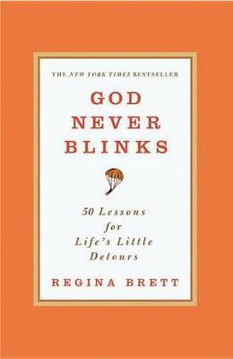 God Never Blinks by Regina Brett image