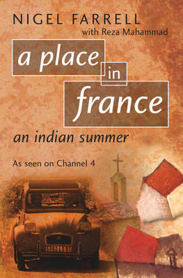 A Place In France: An Indian Summer (PB) by Nigel Farrell