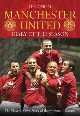 The Official Manchester United Diary Of The Season by Manchester United