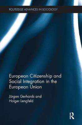 European Citizenship and Social Integration in the European Union by Jurgen Gerhards
