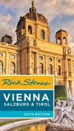 Rick Steves Vienna, Salzburg & Tirol (Sixth Edition) by Rick Steves