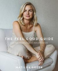 The Feel Good Guide by Matilda Green image