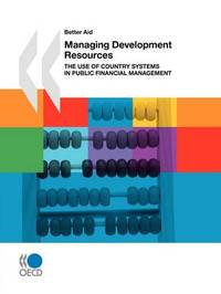 Better Aid Managing Development Resources by OECD Publishing