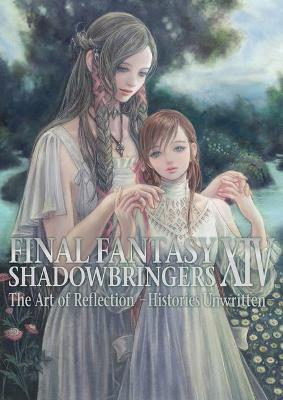 Final Fantasy XIV: Shadowbringers -- The Art of Reflection - Histories Unwritten - by Square Enix