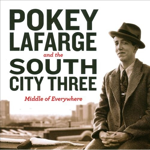 Middle of Everywhere (LP) by Pokey Lafage and the South City Three