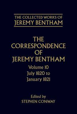 The Collected Works of Jeremy Bentham: Correspondence: Volume 10 by Jeremy Bentham