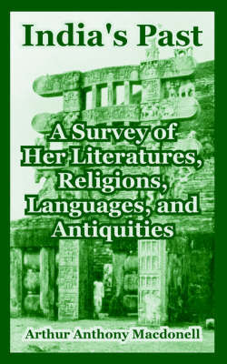 India's Past: A Survey of Her Literatures, Religions, Languages, and Antiquities by Arthur Anthony MacDonell image