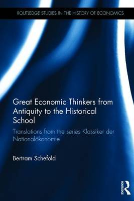 Great Economic Thinkers from Antiquity to the Historical School by Bertram Schefold