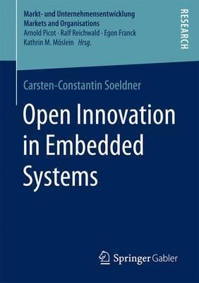 Open Innovation in Embedded Systems by Carsten-Constantin Soeldner