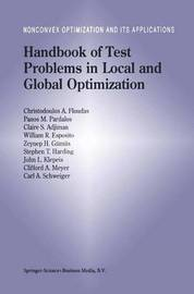 Handbook of Test Problems in Local and Global Optimization by Christodoulos A Floudas