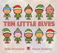 Ten Little Elves by Mike Brownlow