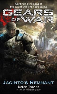 Gears of War: Bk. 2: Jacinto's Remnant by Karen Traviss