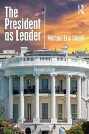 The President as Leader by Michael Eric Siegel image