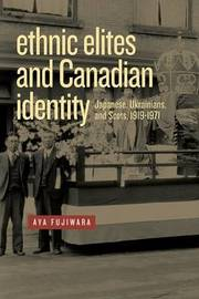 Ethnic Elites and Canadian Identity by Aya Fujiwara