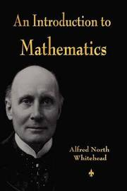 An Introduction to Mathematics by Alfred North Whitehead