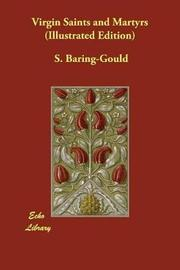 Virgin Saints and Martyrs (Illustrated Edition) by S Baring.Gould