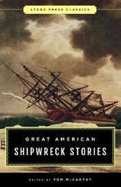Great American Shipwreck Stories by Tom McCarthy