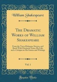 The Dramatic Works of William Shakespeare, Vol. 1 by William Shakespeare image