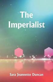The Imperialist by Sara Jeannette Duncan image