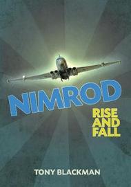 Nimrod: Rise and Fall by Tony Blackman