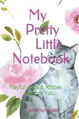 My Pretty Little Notebook by Pretty Notebooks