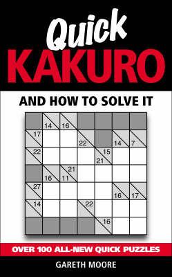 Quick Kakuro by Gareth Moore