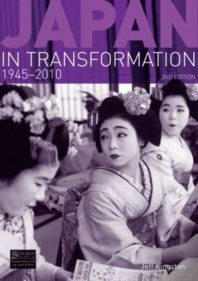 Japan in Transformation, 1945-2010 by Jeff Kingston