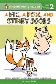 A Pig, A Fox, And Stinky Socks by Jonathan Fenske