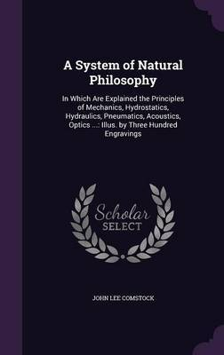 A System of Natural Philosophy by John Lee Comstock