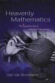 Heavenly Mathematics by Glen Van Brummelen