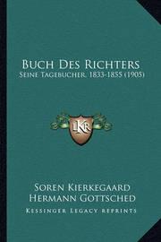 Buch Des Richters: Seine Tagebucher, 1833-1855 (1905) by Soren Kierkegaard