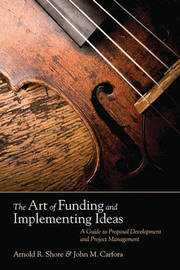 The Art of Funding and Implementing Ideas by Arnold R. Shore image