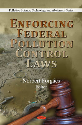 Enforcing Federal Pollution Control Laws by Norbert Forgacs