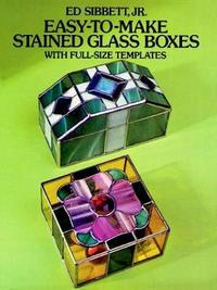 Easy To Make Stained Glass Boxes With Full Size Templates By Ed