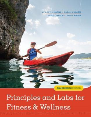 Principles and Labs for Fitness and Wellness by Cherie Hoeger