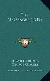 The Messenger (1919) by Elizabeth Robins